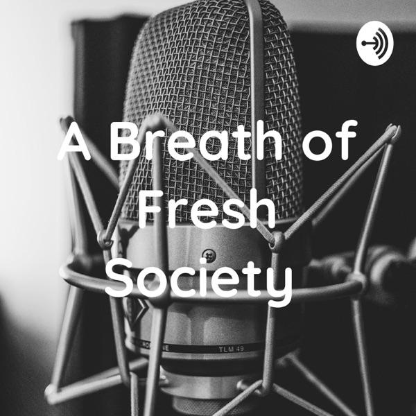 A Breath of Fresh Society