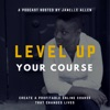 Level Up Your Course Podcast with Janelle Allen: Create Online Courses that Change Lives artwork
