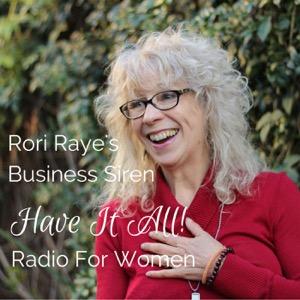 Rori Raye Business Siren Have It All Radio For Women