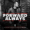 FORWARD ALWAYS with Mike Wittig artwork
