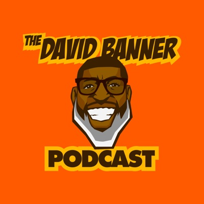 The David Banner Podcast:David Banner