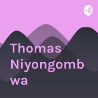 Thomas Niyongombwa podcast