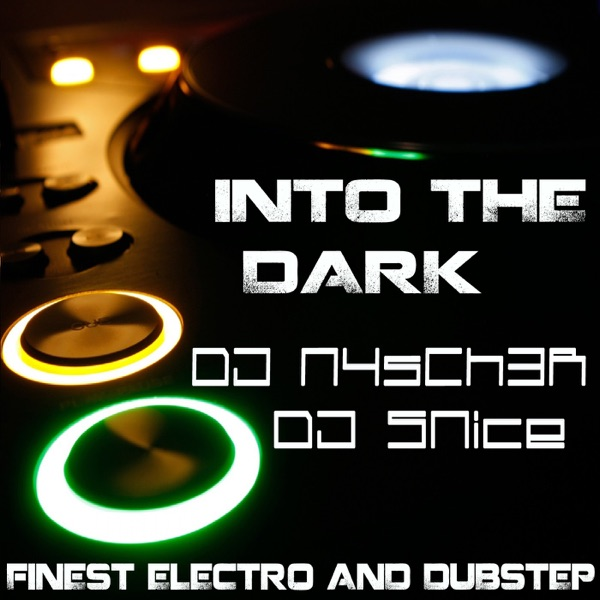 Into The Dark - Finest Electro & Dubstep - Podcast