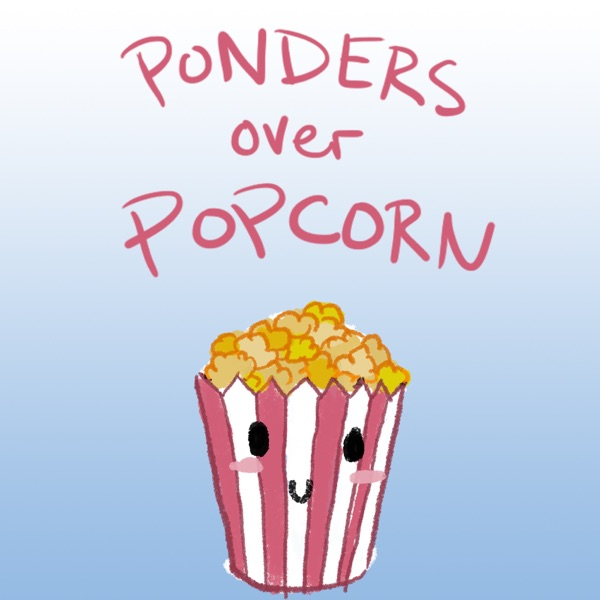 Ponders Over Popcorn