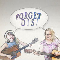 Forget Dis! podcast