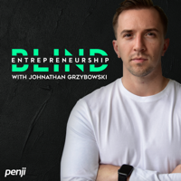 Blind Entrepreneurship With Johnathan Grzybowski podcast