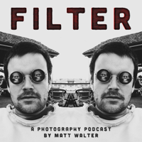 Filter - A Photography Podcast podcast