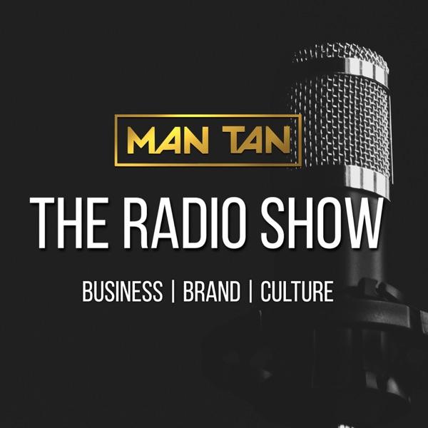 Man Tan - The Radio Show