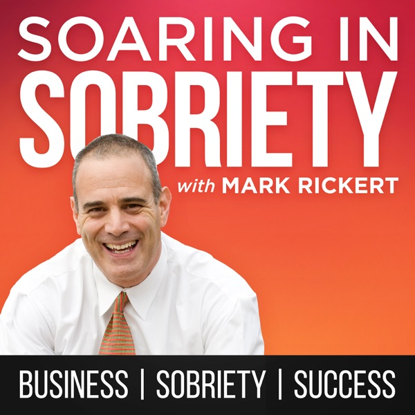 Soaring In Sobriety Podcast: Quit Drinking, Begin Recovering | Stop Drugs | Become A Business Success