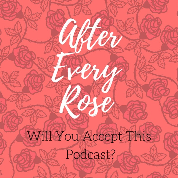 After Every Rose: A Bachelor Podcast