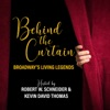 BEHIND THE CURTAIN: BROADWAY'S LIVING LEGENDS » Podcast artwork