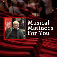 Musical Matinees For You podcast
