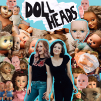 Doll Heads podcast