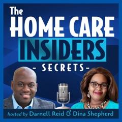 The Home Care Insiders Secrets