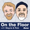 On The Floor with Wayne and Rob artwork