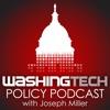 WashingTECH Tech Policy Podcast with Joe Miller artwork