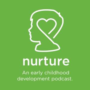 Nurture – An Early Childhood Development Podcast