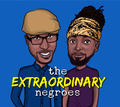 The Extraordinary Negroes:Jay Connor and Alex Hardy