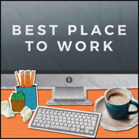 Best Place to Work Podcast podcast