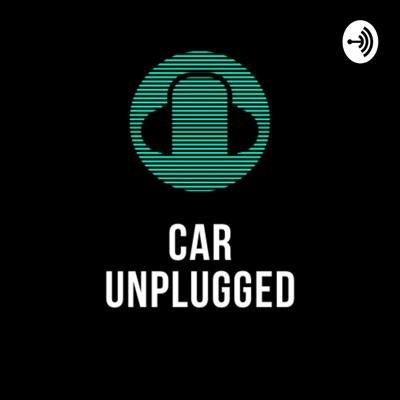 Car Unplugged:Car Unplugged