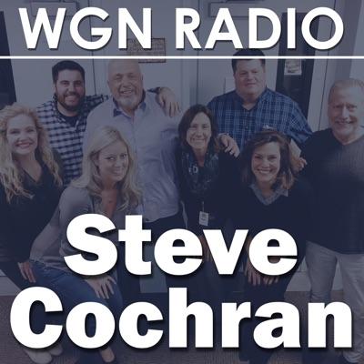 WGN - The Steve Cochran Podcast:wgnradio.com