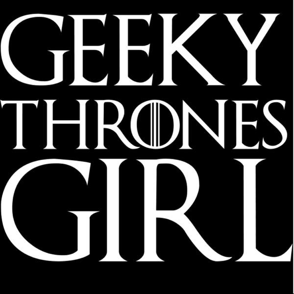 Geeky Thrones Girl
