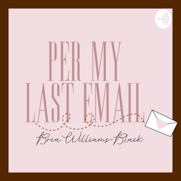 Per My Last Email Podcast