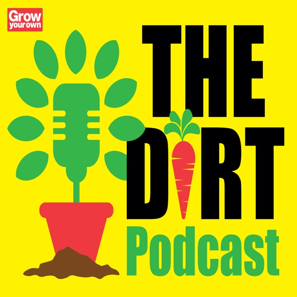 The Dirt: the gardening podcast from Grow Your Own magazine