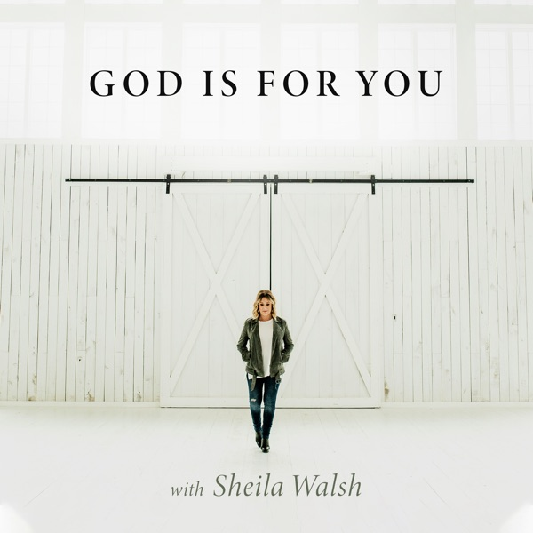 God Is For You with Sheila Walsh