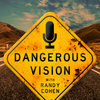 Dangerous Vision with Randy Cohen podcast
