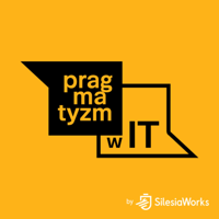 Pragmatyzm w IT podcast