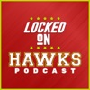 Locked On Hawks - Daily Podcast On The Atlanta Hawks artwork