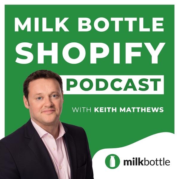 Milk Bottle Shopify Podcast