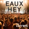 Eaux Hey: An Eaux Claires Festival podcast from The Current