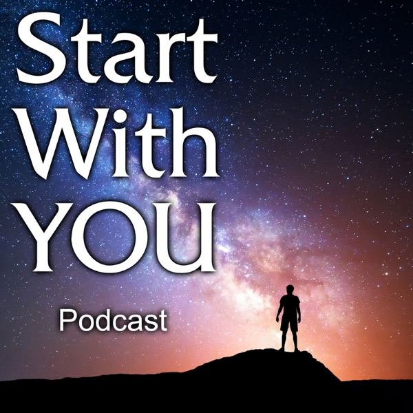 Start With YOU Podcast