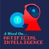 A Word On Artificial Intelligence (A.I.)