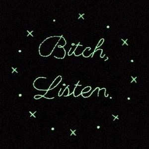 Bitch Listen