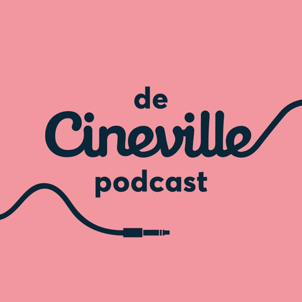 De Cineville Podcast