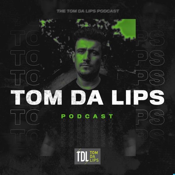 Six15 Presents The Tom Da Lips Podcast