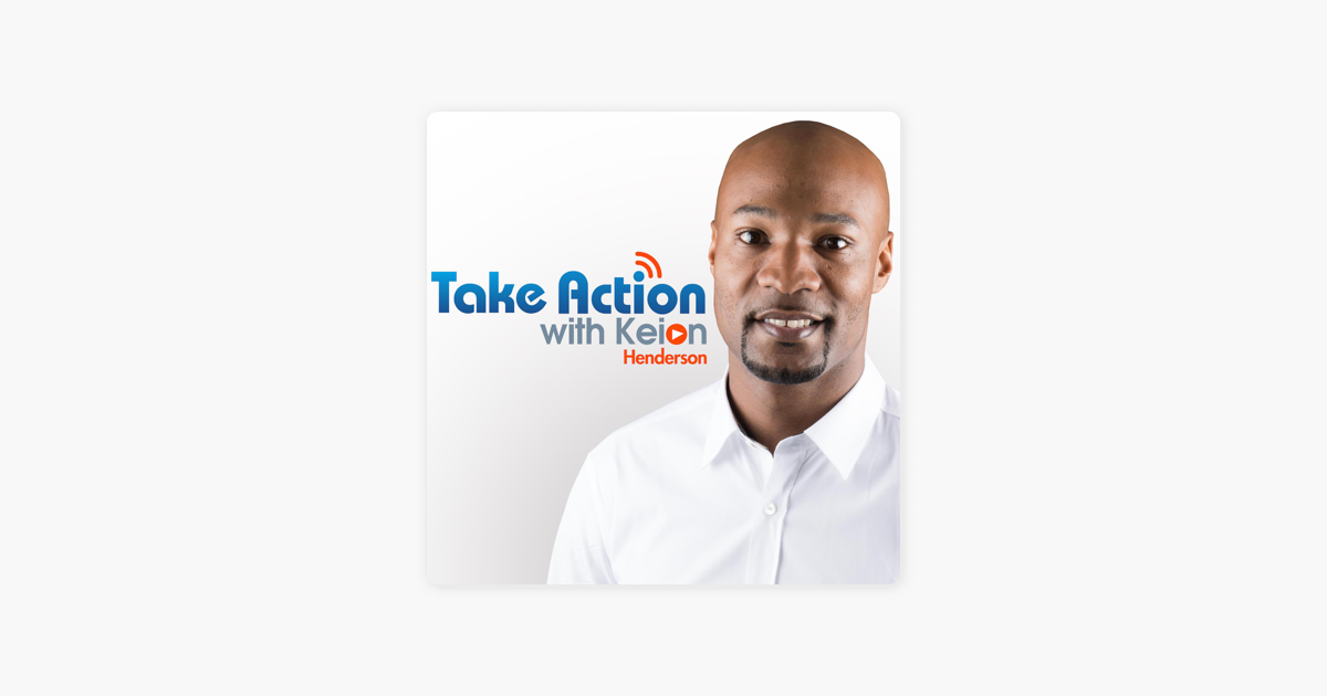 Take Action with Keion Henderson on Apple Podcasts