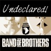 Undeclared! Band of Brothers