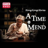 Hong Kong Stories - A Time to Mend podcast