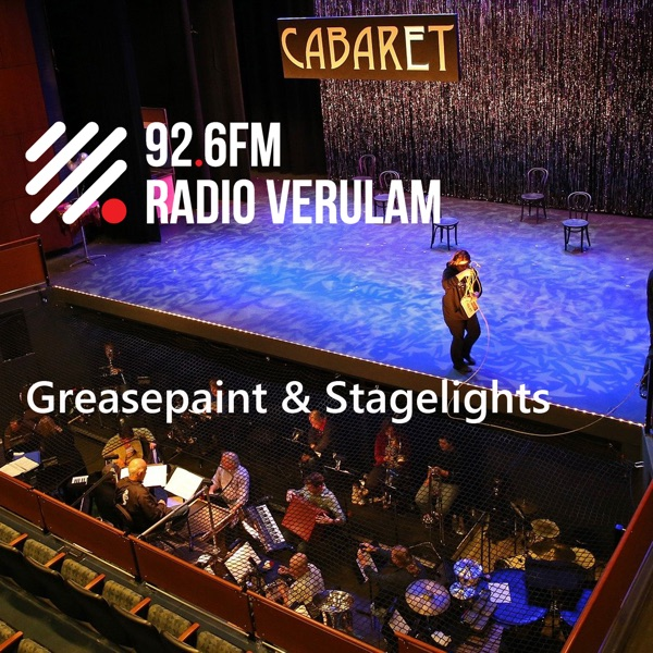 Greasepaint & Stagelights - Radio Verulam