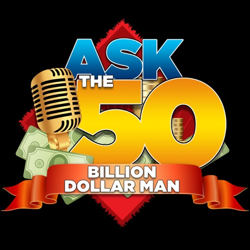 Cover image of Ask The 50 Billion Dollar Man