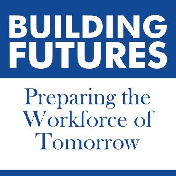 Building Futures: Preparing the Workforce of Tomorrow
