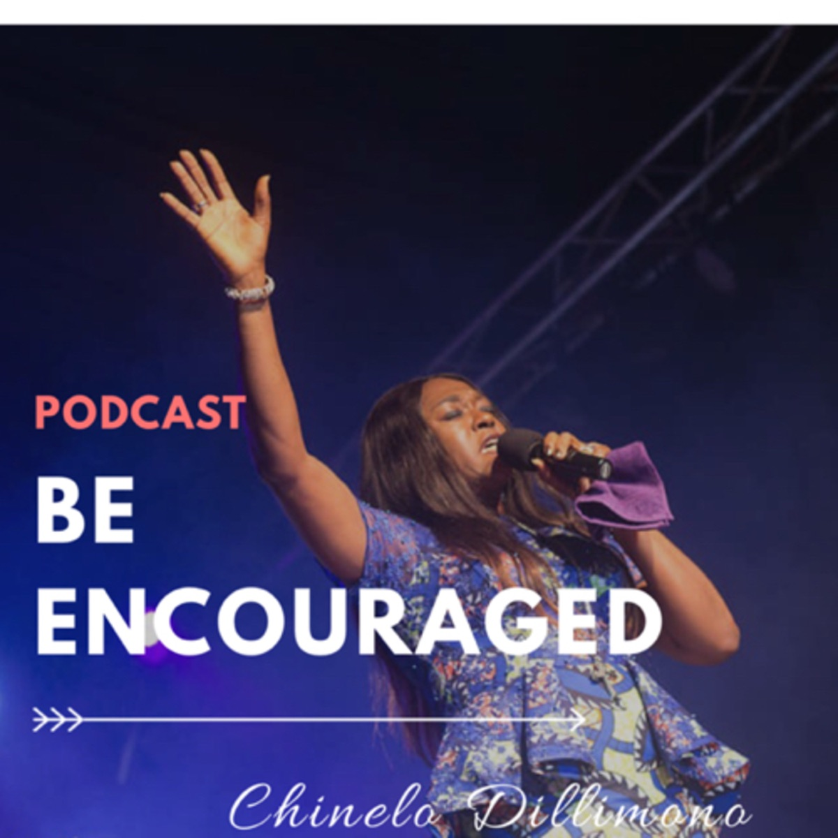 Be Encouraged with Chinelo