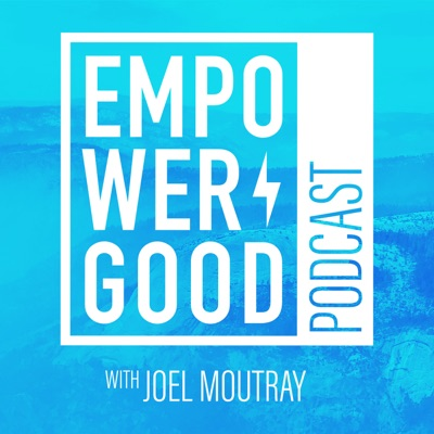 Empower Good Podcast