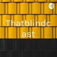 Thatblindcast podcast