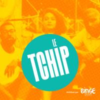 Le Tchip podcast