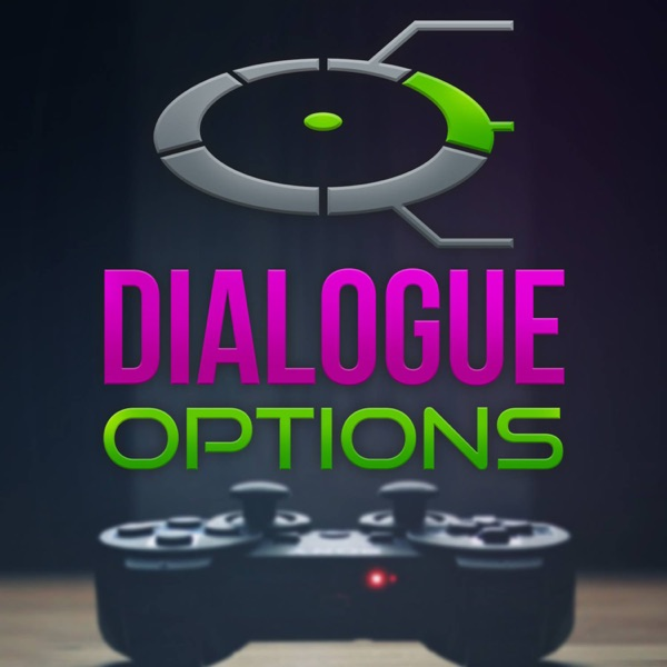 Dialogue Options-A Video Games Podcast